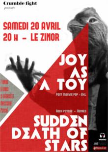 20 04 2013 Joy as a Toy + Sudden Death of Stars au ZINOR. 20h / 7€ / 6€ déguisé