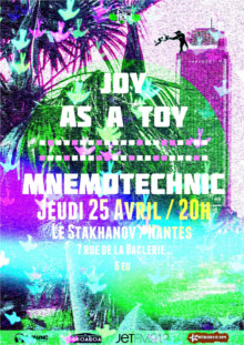 25 04 2013 Joy as a Toy + Mnemotechnic (Stakhanov). 20h / 6€