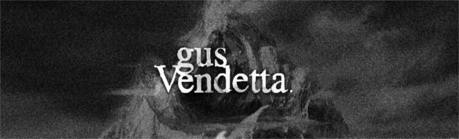 Gus Vendetta
