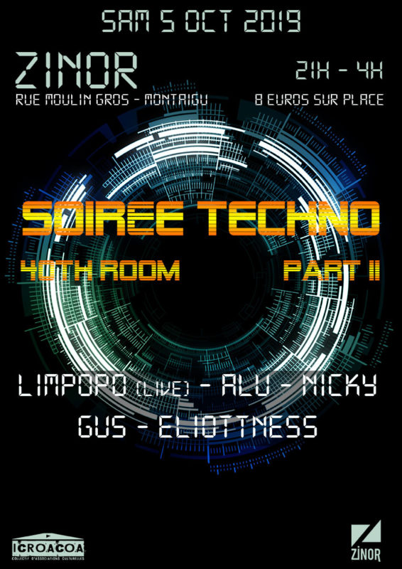 Affiche soirée techno 40th Room part II au Zinor - Montaigu